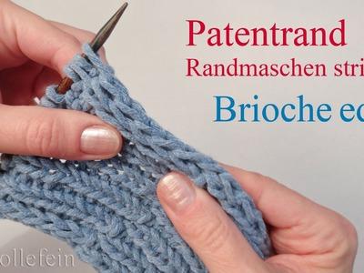 Randmaschen Patentrand elastisch - Brioche stretchy selvedge