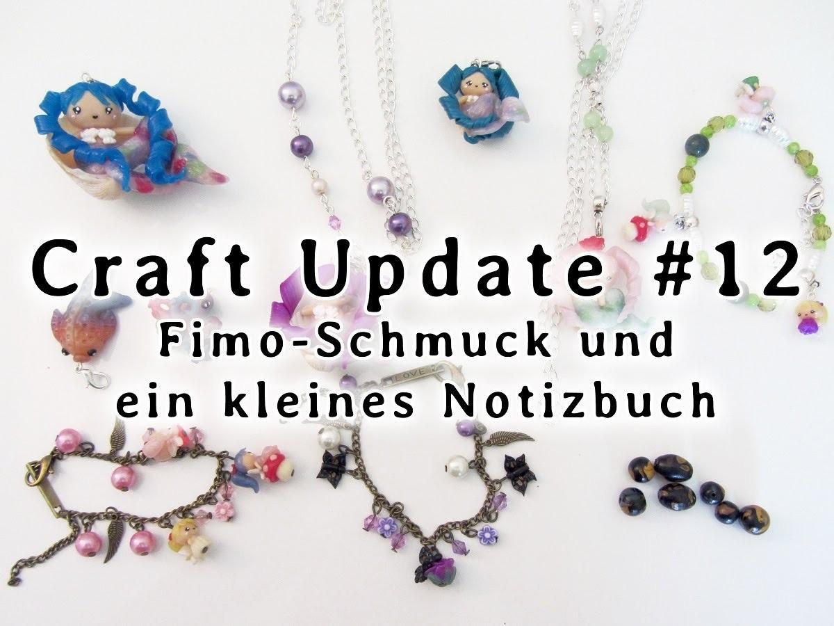 Craft Update #12 - Fimo-Schmuck und ein kleines Notizbuch :)