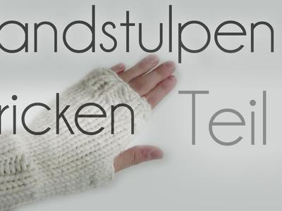 Handstulpen stricken- Teil 2