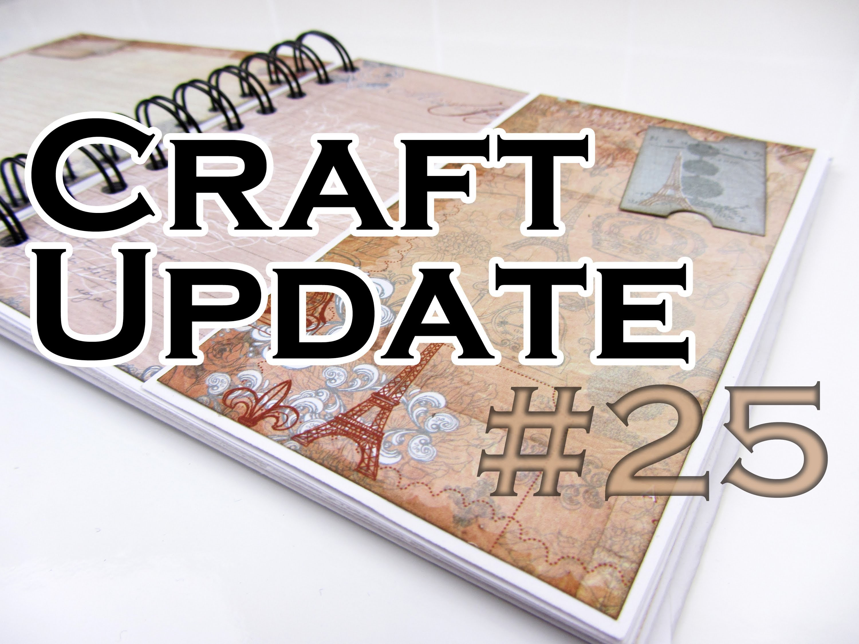 Craft Update #25 | Mini-Album im Vintage-Paris-Stil
