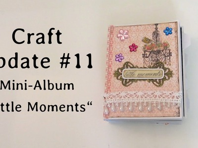 "Craft Update #11 - Mini-Album ""Little Moments"""