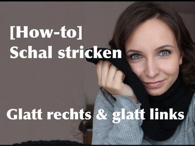 [How-to] Schal stricken - Muster: Glatt rechts & glatt links