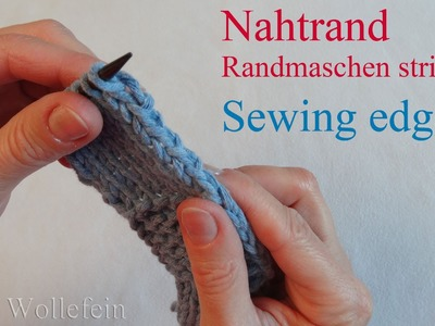 Randmaschen stricken Nahtrand - Sewing edge