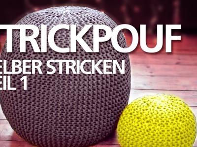 Strickpouf selber machen *Teil 1* für Anfänger. Sitzpouf, Sitzball, Ottoman, Strickkissen