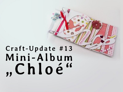 "Craft Update #13 - Mini-Album ""Chloé"""