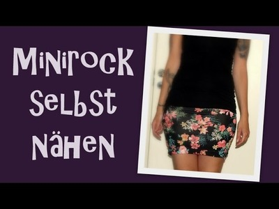 DIY - Rock. Minirock einfach selbst nähen - Tutorial. Nähanleitung