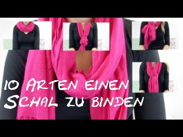 10 Arten einen Schal zu binden | DIY | How To 10 ways to wear a scarf in 5 min