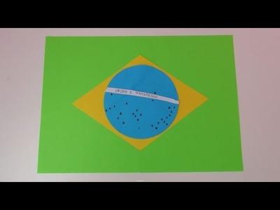 Brasilien Flagge DIY. Flagge aus Pappe Basteln + Entstehungsgeschichte der Flagge | deutsch