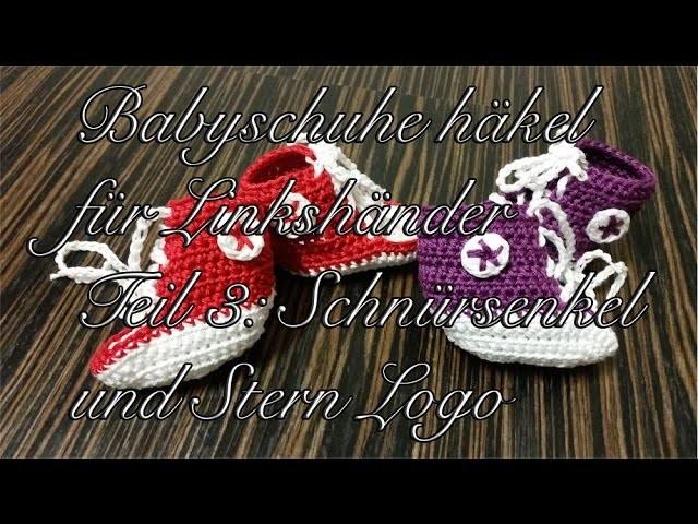 Babyschuhe häkeln - Kinderschuhe häkeln für Linkshänder - Teil 3: Schnürsenkel und Stern Logo