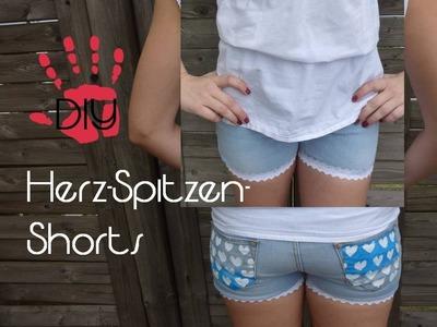 DIY- Spitzen.Herz - Shorts. Hotpants selbermachen. Aus alt mach neu!