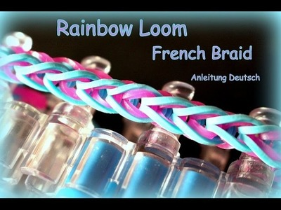 Rainbow Loom French Braid Armband Anleitung deutsch Loom Bands Bandz