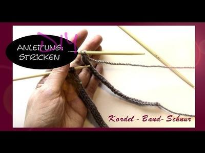 Selber stricken: Kordel - Band - Schnur [DIY]