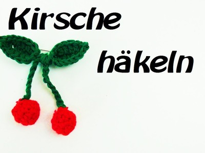 Häkeln Kirsche  - Deko - Originalgröße!