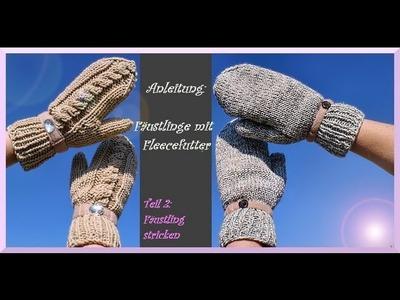 Handschuhe stricken - Teil 2 : Fäustling stricken