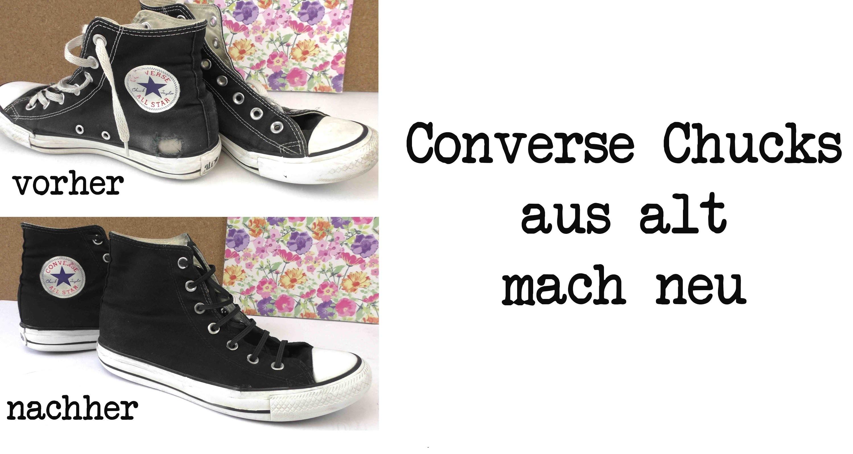 Converse Chucks aus alt macht neu. Chucks schnell und einfach restaurieren. DIY Anleitung