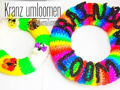 Rainbow Loom Styroporkranz - wreath umloomen