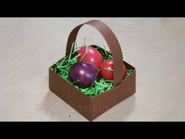 Osterkörbchen basteln - Ostern Basteln - Osterkorb