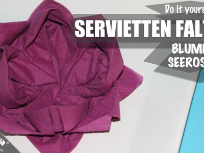 SERVIETTEN FALTEN Anleitung Blume Seerose Lillie DIY NAPKIN FOLDING Instruction Flower Lily