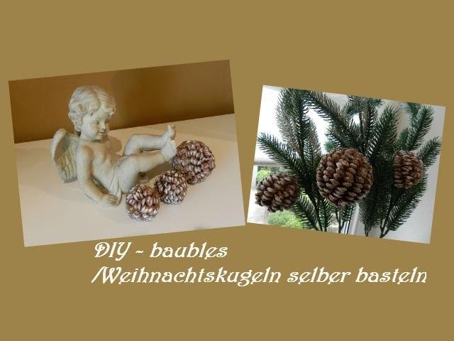 DIY - baubles.Weihnachtskugeln selber basteln