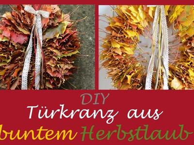 DIY - Türkranz aus buntem Herbstlaub.Basteln mit Kindern
