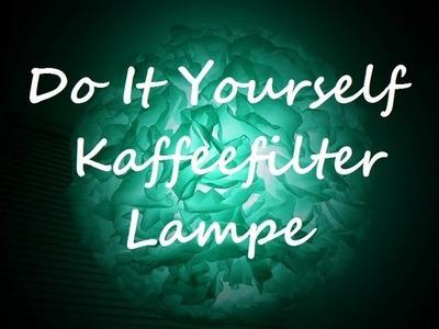 KAFFEEFILTER LAMPE  Do It Yourself