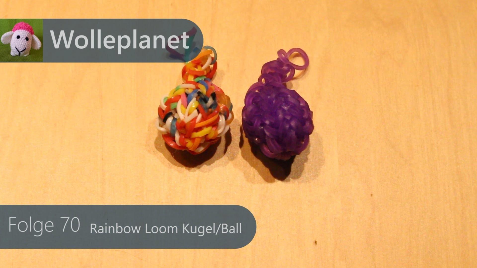 Rainbow Loom Kugel.Ball mit Loom
