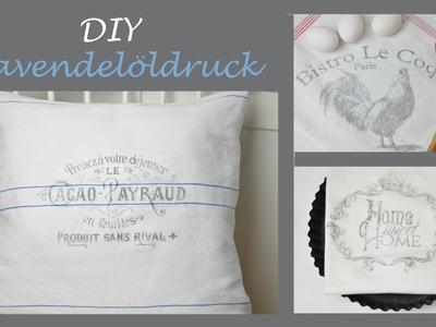 DIY - Lavendelöldruck.Schriftzüge im Shabby Stil auf Stoff
