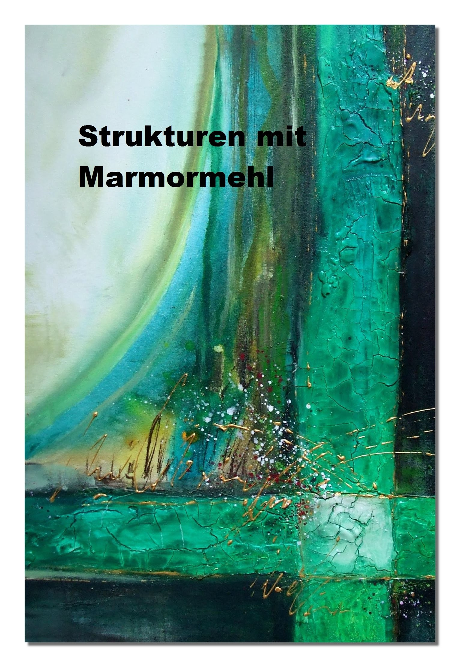 Abstract painting, Acrylmalerei, Spachtelmasse Marmormehl