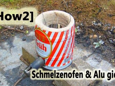 [How2] Schmelzofen bauen & Alu gießen