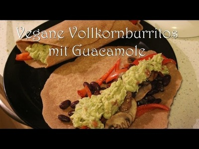 [Rezept] Vegane Burrito mit Guacamole