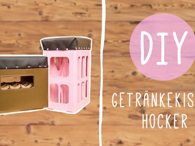 DIY mit Nina Moghaddam: Getränke Kisten Hocker (Bierkastenhocker) für Party oder WG!