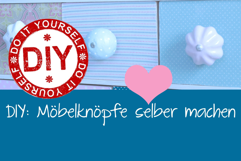 DIY: Möbelgriffe selber machen ★ Deko Inspirationen Selbstgemacht