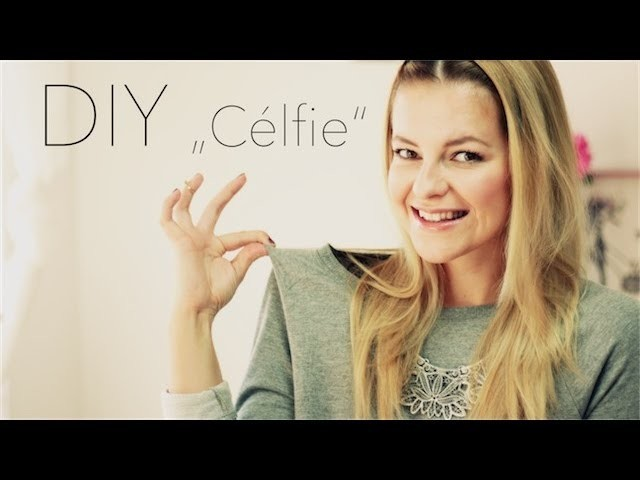 "DIY ""Célfie"