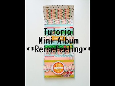 Scrapbook ---Mini-Album---Urlaubsfeeling im Sommer--KoOp Craft---DIY---[tutorial]