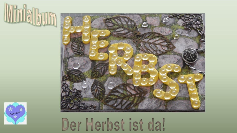 """Minialbum - """"Der Herbst ist da"""" - Scrapbook"""