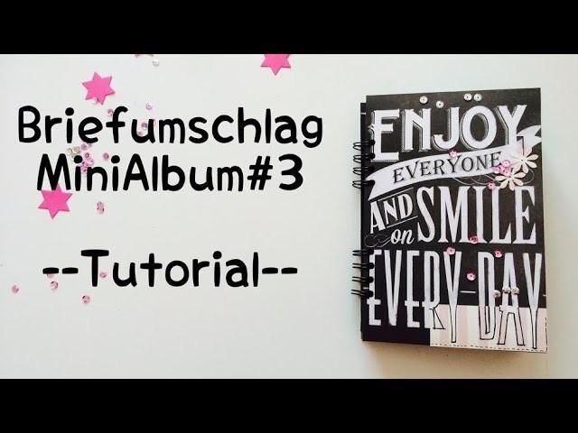 Scrapbook Biefumschlag-MiniAlbum #3 [tutorial | deutsch]