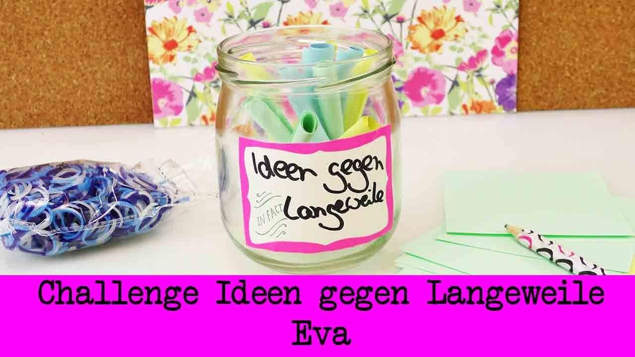 DIY Inspiration Challenge #30 Ideen gegen Langeweile | Evas Challenge | Tutorial - Do it yourself
