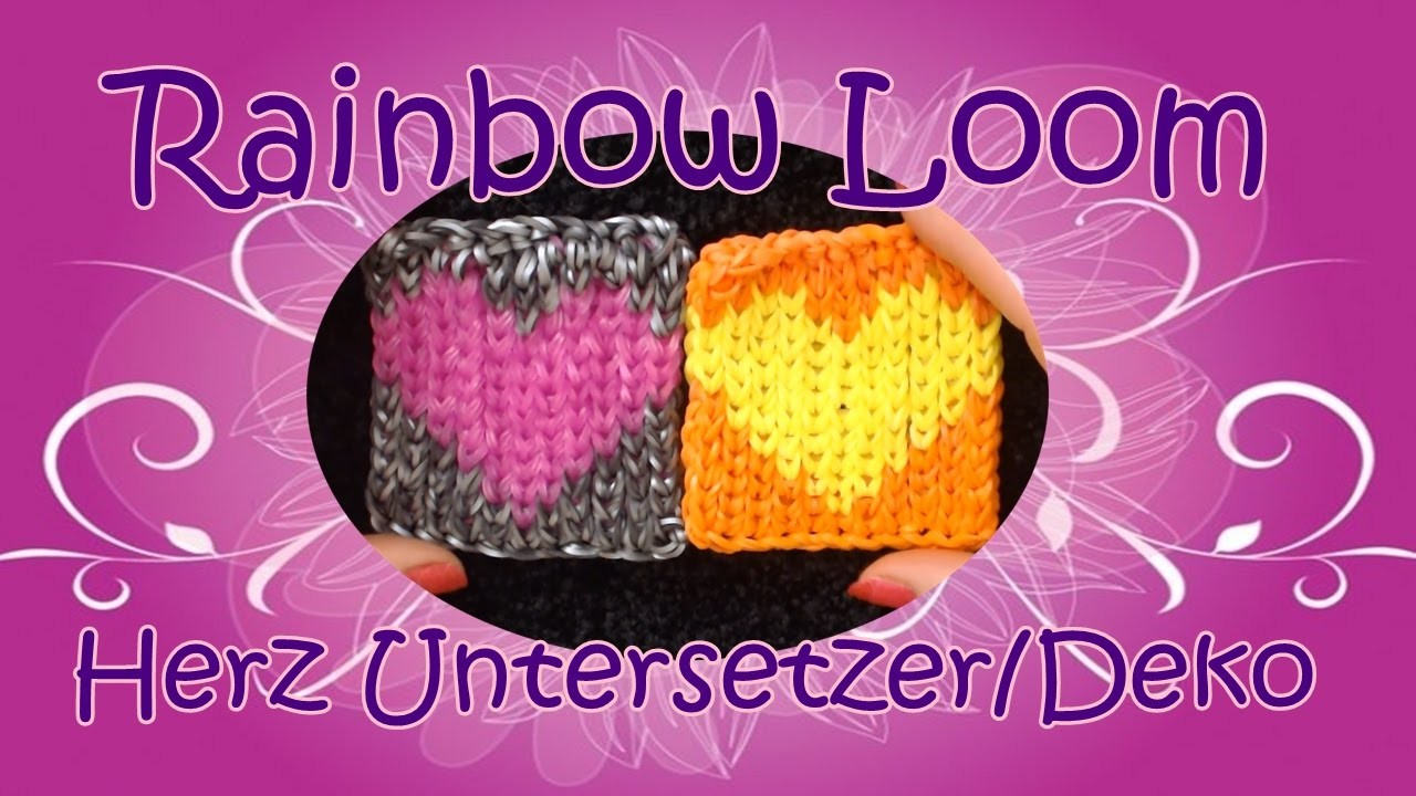 Herz Heart Untersetzer Dekopad. Rainbow Loom. Loom Bands. Anleitung. Tutorial. deutsch