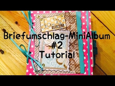 Scrapbook Biefumschlag-MiniAlbum #2 [tutorial | deutsch]
