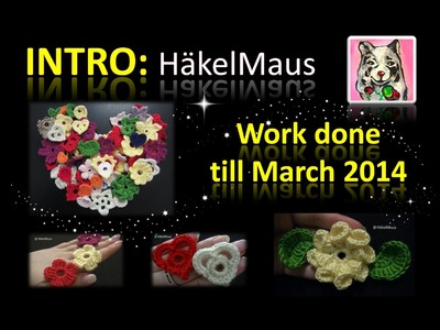 INTRO: HäkelMaus - Done Work till March 2014 - Häkeln