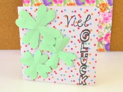 Geburtstagskarte selber machen | Viel Glück! - Glücksklee | Glückwunschkarte DIY mit Klee