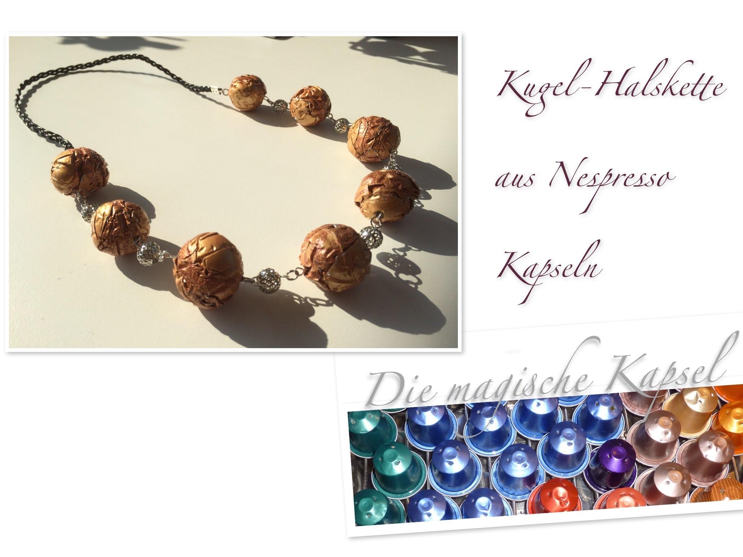 Nespresso Kapsel Schmuck Anleitung - Kugel-Halskette - die magische (Kaffee)-Kapsel