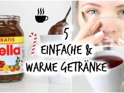 DIY 5 WARME GETRÄNKE | EINFACH & SCHNELL