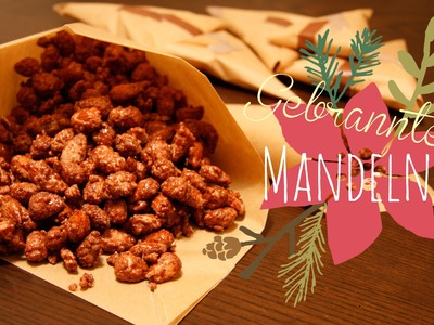 Gebrannte Mandeln selber machen + Geschenkverpackung