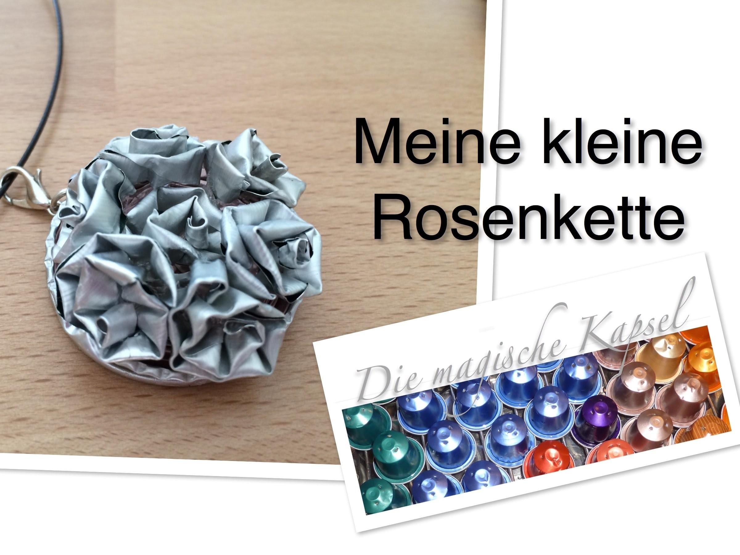 Nespresso Kapsel Schmuck Anleitung - meine kleine Rosenkette - die magische (Kaffee)-Kapsel