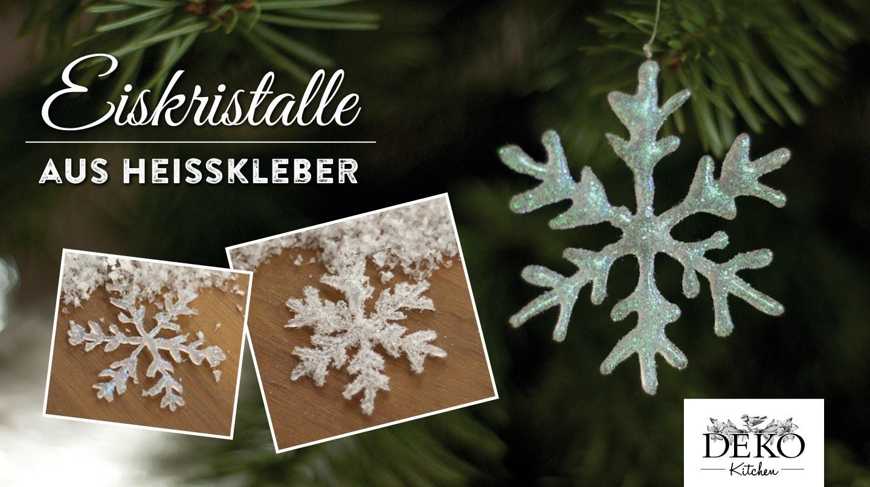 Weihnachtsdeko basteln: funkelnde Eiskristalle aus Heißkleber - How to   Deko Kitchen