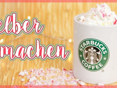 Starbucks getränke selber machen Chocolate Edition DIY - Herbst Winter Starbucks inspired
