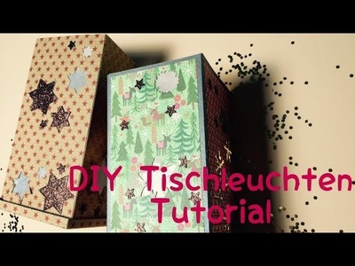 DIY Tisch-Laterne [ tutorial | deutsch]