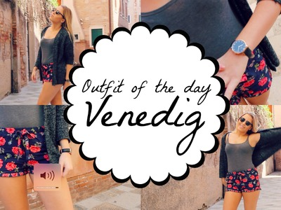OUTFIT OF THE DAY - VENEDIG ♡ Youtube fashion week