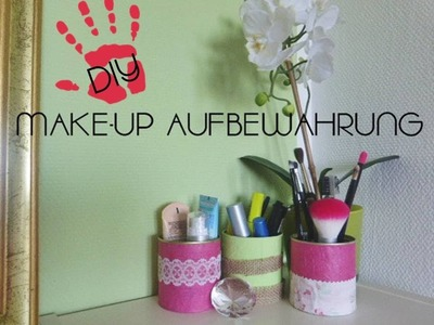DIY Make-up Aufbewahrung- Aus alt mach neu